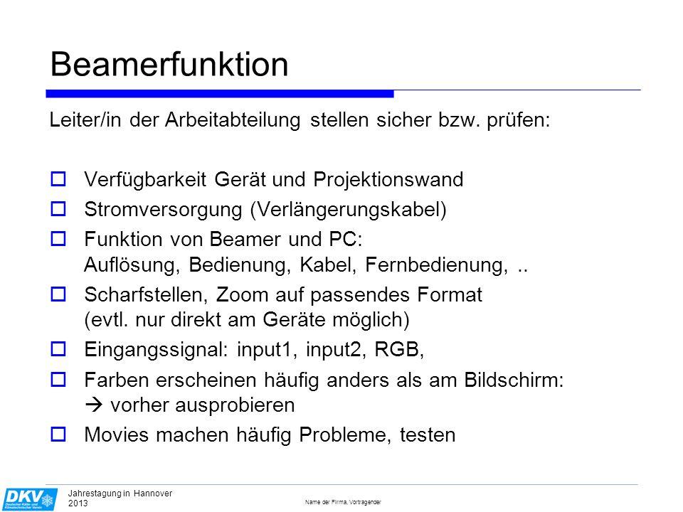 Name der Firma, Vortragender Jahrestagung in Hannover 2013 Tipps (1) Mindestens 50% der Redezeit sollten den Ergebnissen und den Schlussfolgerungen gewidmet werden In der Regel sind 12 bis 15 Bilder pro 20 Min.-Vortrag genug.