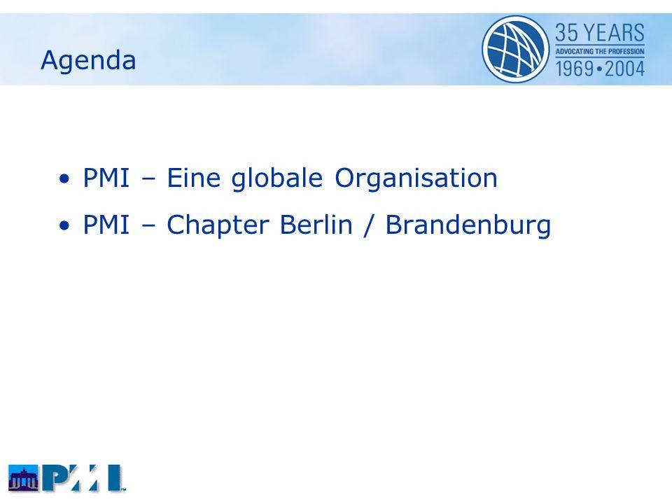Agenda PMI – Eine globale Organisation PMI – Chapter Berlin / Brandenburg