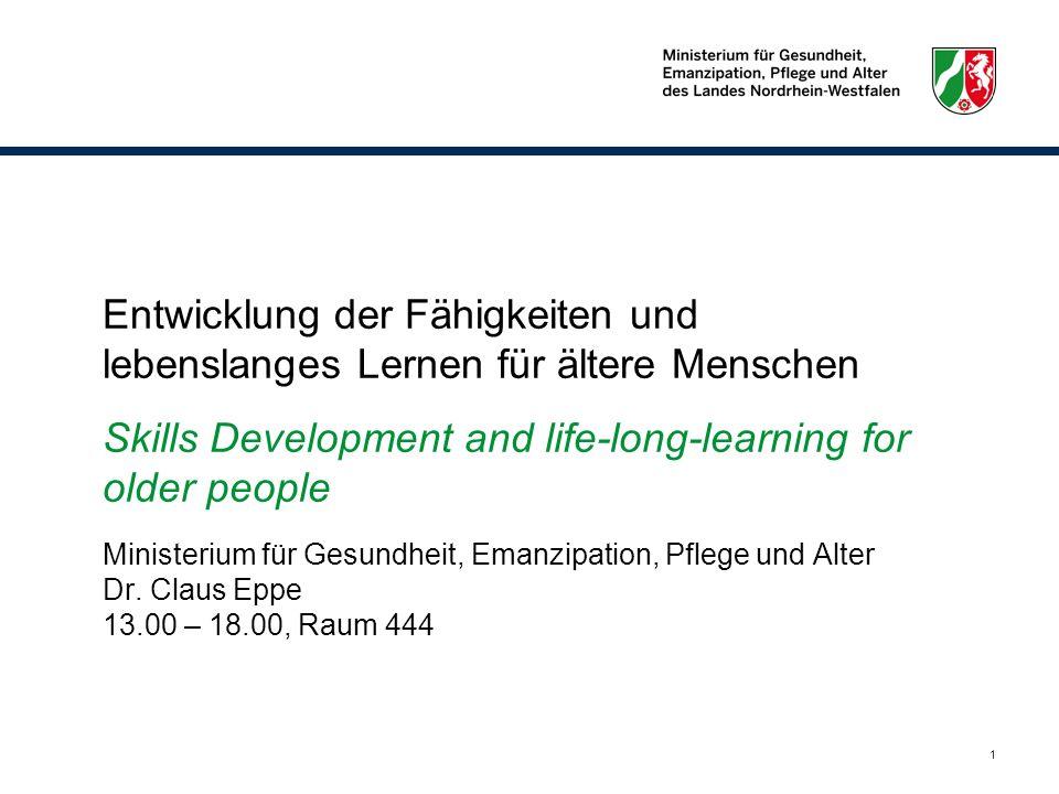 1 Entwicklung der Fähigkeiten und lebenslanges Lernen für ältere Menschen Skills Development and life-long-learning for older people Ministerium für G