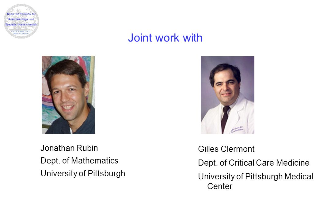 Klinik und Poliklinik für Anästhesiologie und Spezielle Intensivmedizin Joint work with Jonathan Rubin Dept. of Mathematics University of Pittsburgh G
