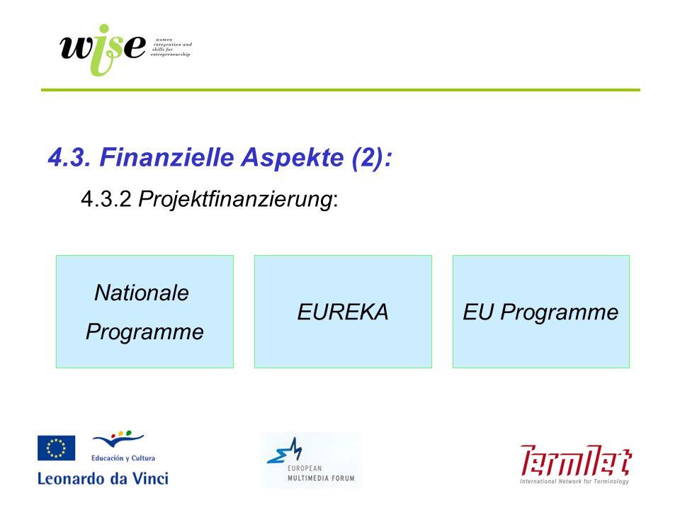 4.3. Finanzielle Aspekte (2): 4.3.2 Projektfinanzierung: Nationale Programme EUREKAEU Programme