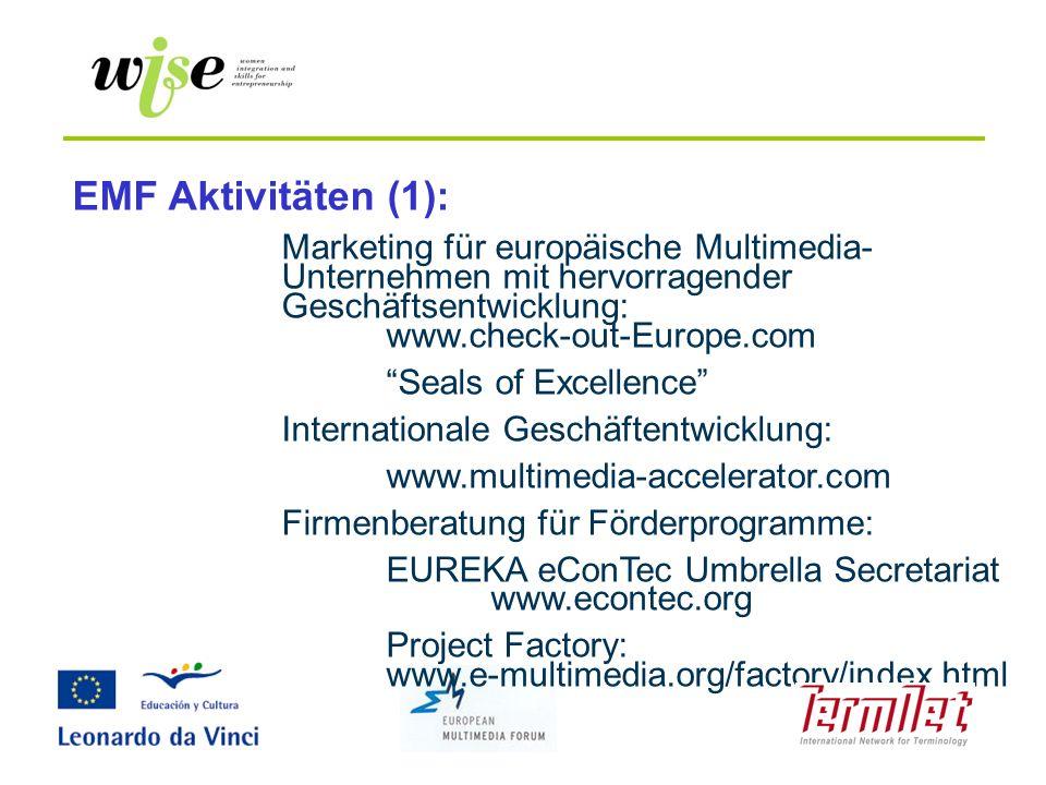 EMF Aktivitäten (1): Marketing für europäische Multimedia- Unternehmen mit hervorragender Geschäftsentwicklung: www.check-out-Europe.com Seals of Exce