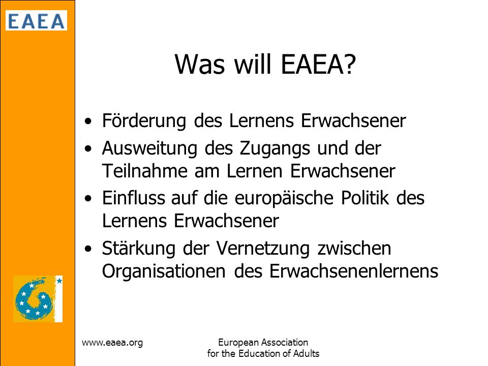 www.eaea.orgEuropean Association for the Education of Adults Was will EAEA.