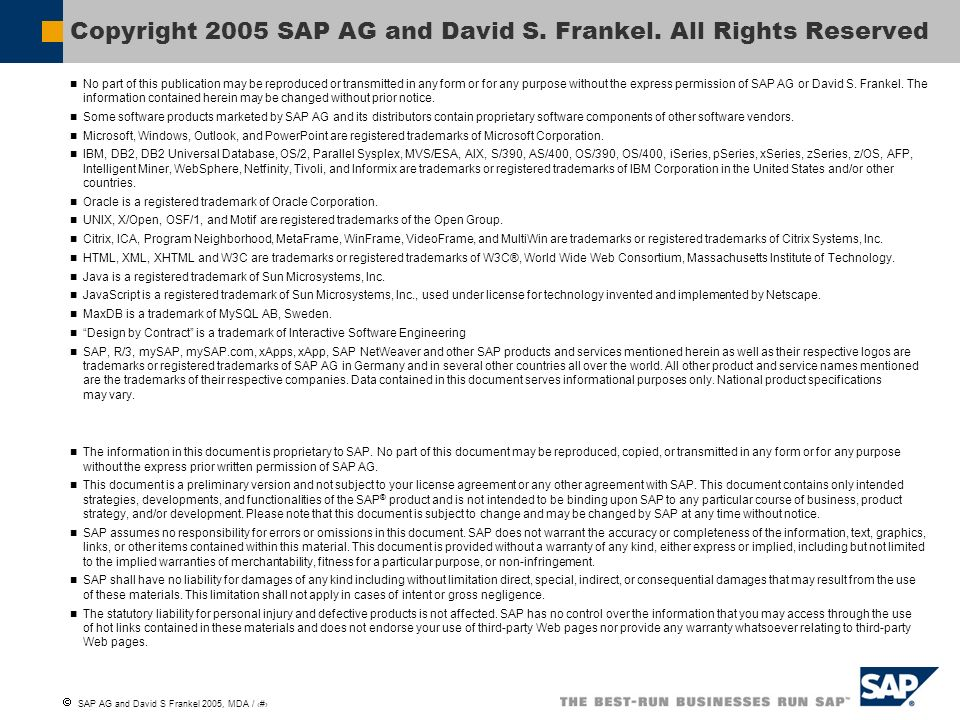 SAP AG and David S Frankel 2005, MDA / 24 No part of this publication may be reproduced or transmitted in any form or for any purpose without the expr