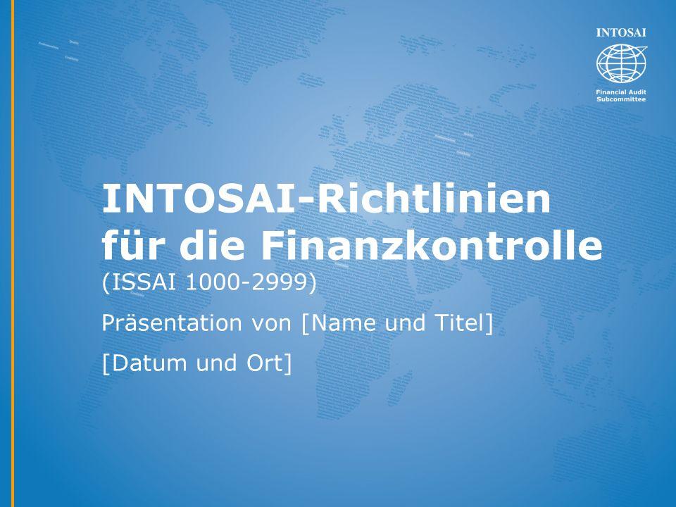 Die INTOSAI-Richtlinien für die Finanzkontrolle Qualität sind die Grundlage für eine hohe Qualität der Prüfungen Glaubwürdigkeit wecken Vertrauen und stärken die Glaubwürdigkeit unserer Arbeit als Prüfer Professionalität sind die Basis für Professionalität in unserer Arbeit