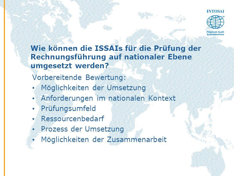 Wie können die ISSAIs für die Prüfung der Rechnungsführung auf nationaler Ebene umgesetzt werden? Vorbereitende Bewertung: Möglichkeiten der Umsetzung