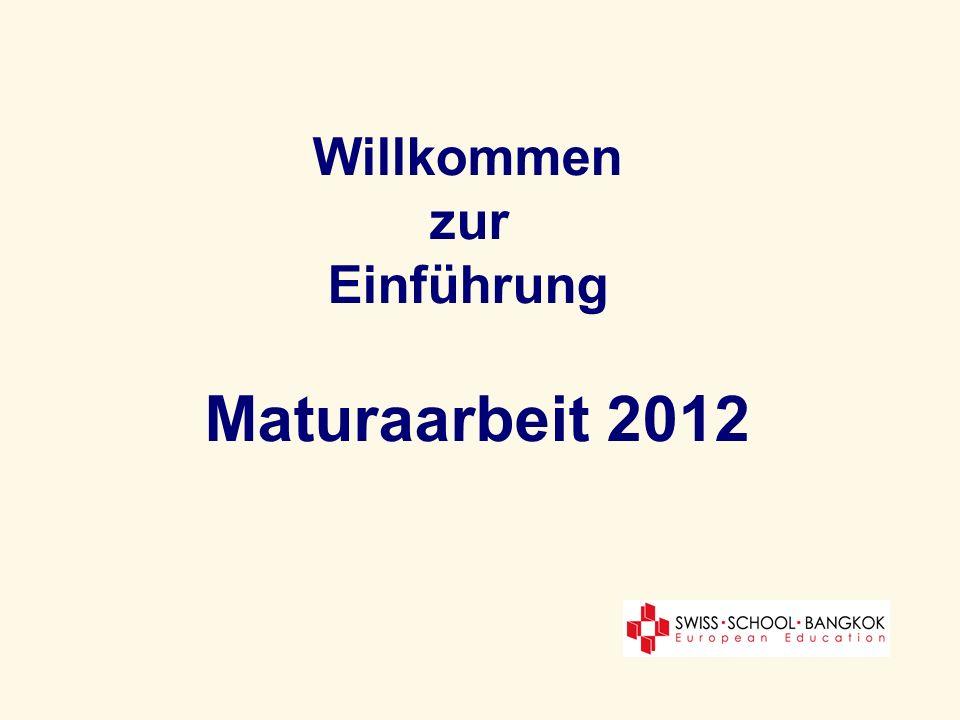 Willkommen zur Einführung Maturaarbeit 2012