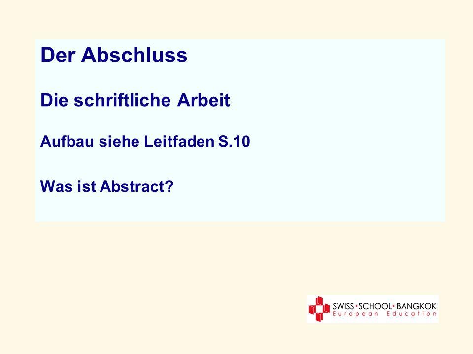 Der Abschluss Die schriftliche Arbeit Aufbau siehe Leitfaden S.10 Was ist Abstract?