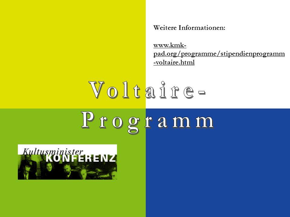 Weitere Informationen: www.kmk- pad.org/programme/stipendienprogramm -voltaire.html
