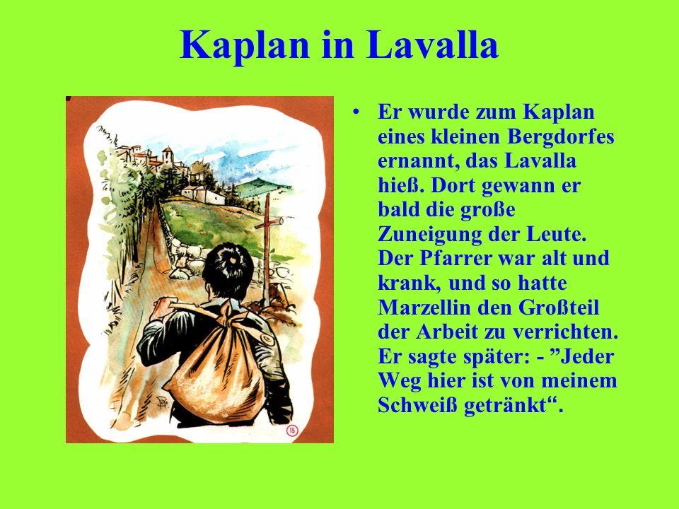 Kaplan in Lavalla Er wurde zum Kaplan eines kleinen Bergdorfes ernannt, das Lavalla hieß. Dort gewann er bald die große Zuneigung der Leute. Der Pfarr