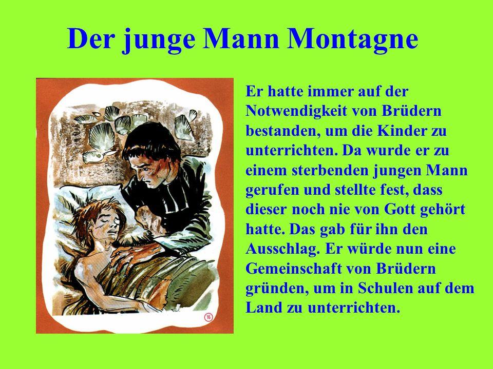 Der junge Mann Montagne Er hatte immer auf der Notwendigkeit von Brüdern bestanden, um die Kinder zu unterrichten. Da wurde er zu einem sterbenden jun