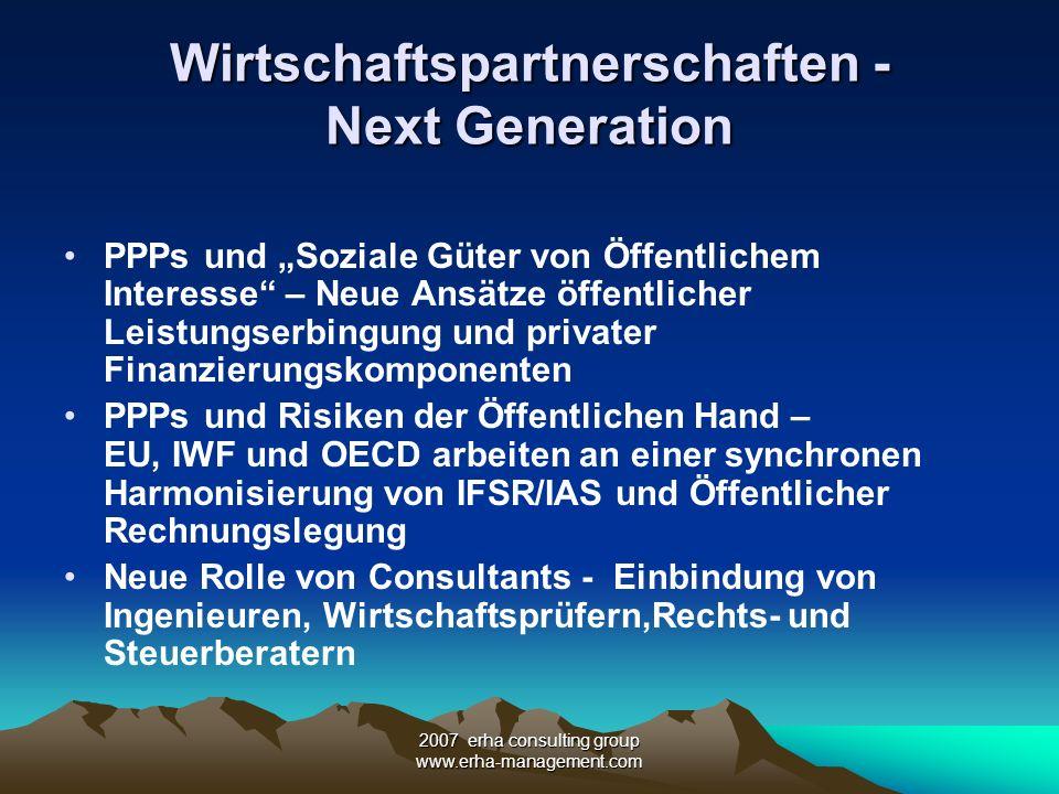 2007 erha consulting group www.erha-management.com Wirtschaftspartnerschaften - Next Generation PPPs und Soziale Güter von Öffentlichem Interesse – Ne