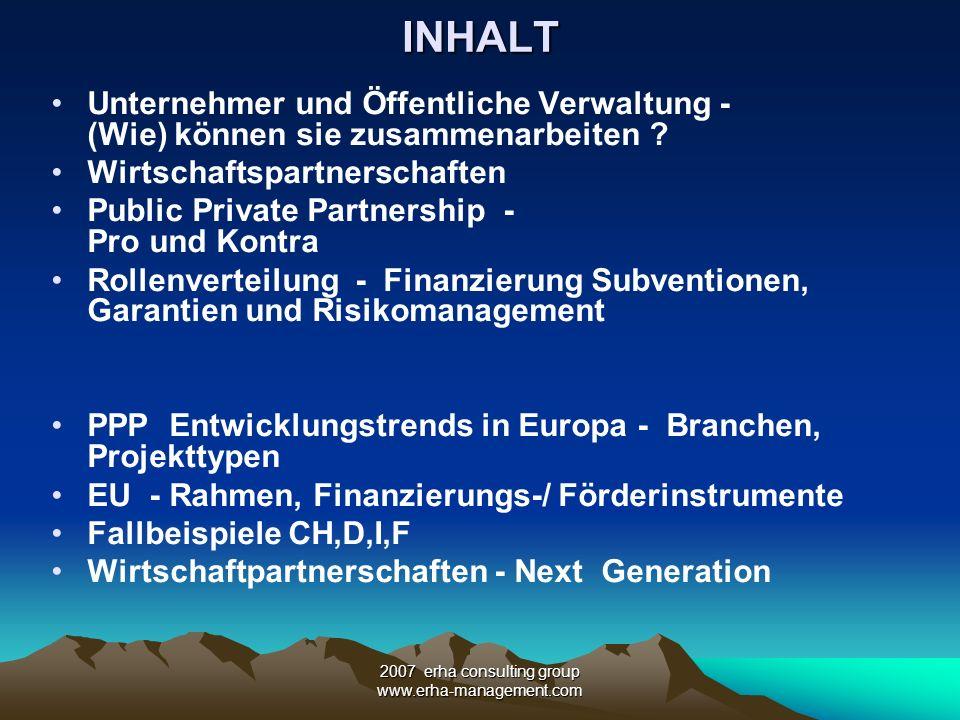 2007 erha consulting group www.erha-management.comINHALT Unternehmer und Öffentliche Verwaltung - (Wie) können sie zusammenarbeiten ? Wirtschaftspartn