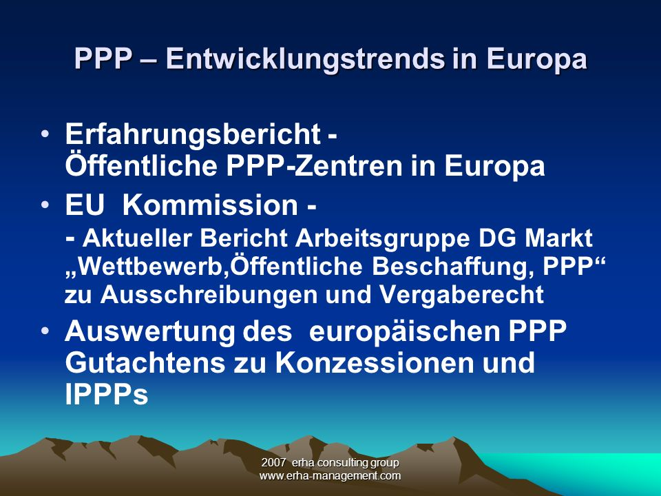 2007 erha consulting group www.erha-management.com Entwicklung + Fallbeispiele Schweiz Deutschland Italien Frankreich
