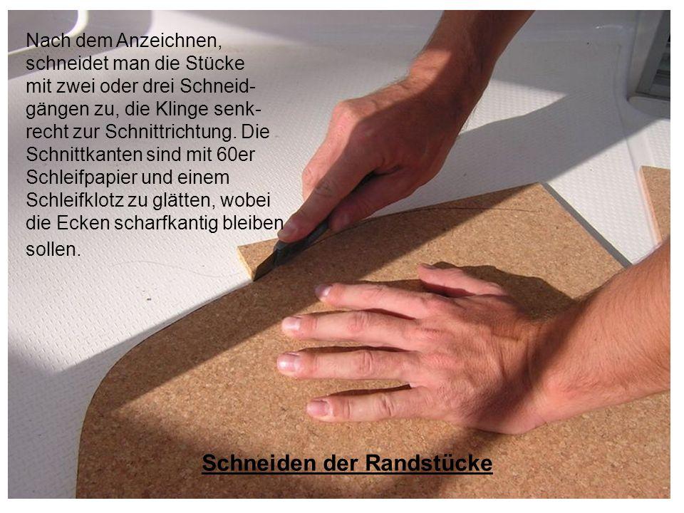 Nach dem Anzeichnen, schneidet man die Stücke mit zwei oder drei Schneid- gängen zu, die Klinge senk- recht zur Schnittrichtung. Die Schnittkanten sin