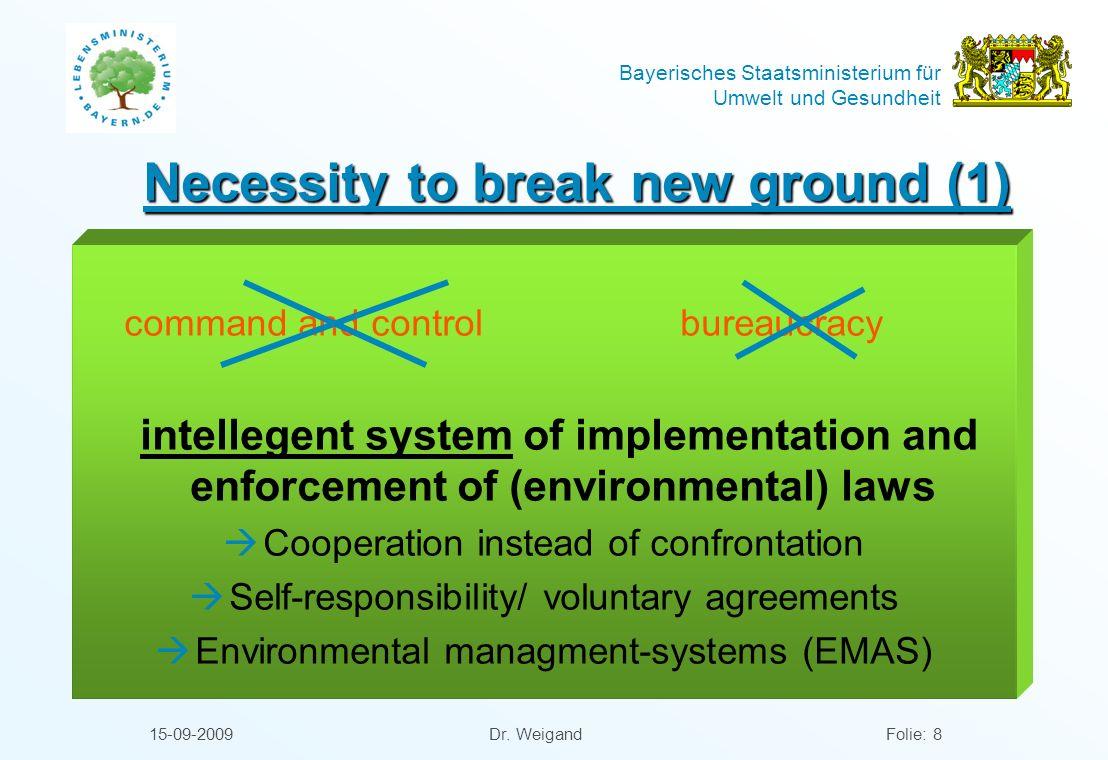 Bayerisches Staatsministerium für Umwelt und Gesundheit 15-09-2009 Dr. WeigandFolie: 8 Necessity to break new ground (1) command and control bureaucra