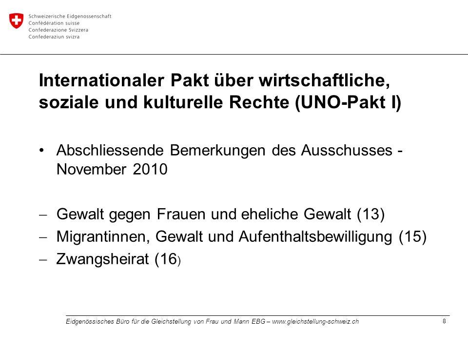 8 Eidgenössisches Büro für die Gleichstellung von Frau und Mann EBG – www.gleichstellung-schweiz.ch Internationaler Pakt über wirtschaftliche, soziale