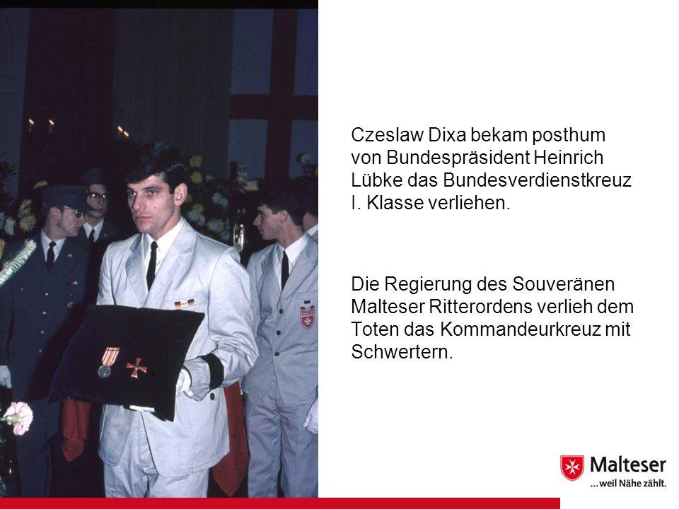 Czeslaw Dixa bekam posthum von Bundespräsident Heinrich Lübke das Bundesverdienstkreuz I. Klasse verliehen. Die Regierung des Souveränen Malteser Ritt