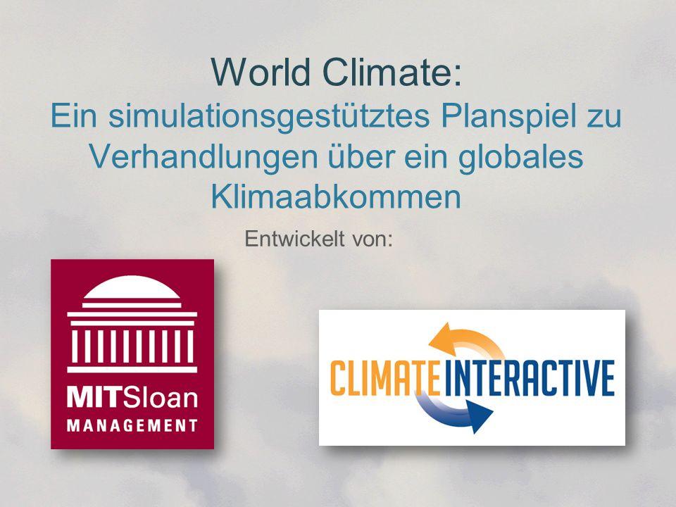 World Climate: Ein simulationsgestütztes Planspiel zu Verhandlungen über ein globales Klimaabkommen Entwickelt von: