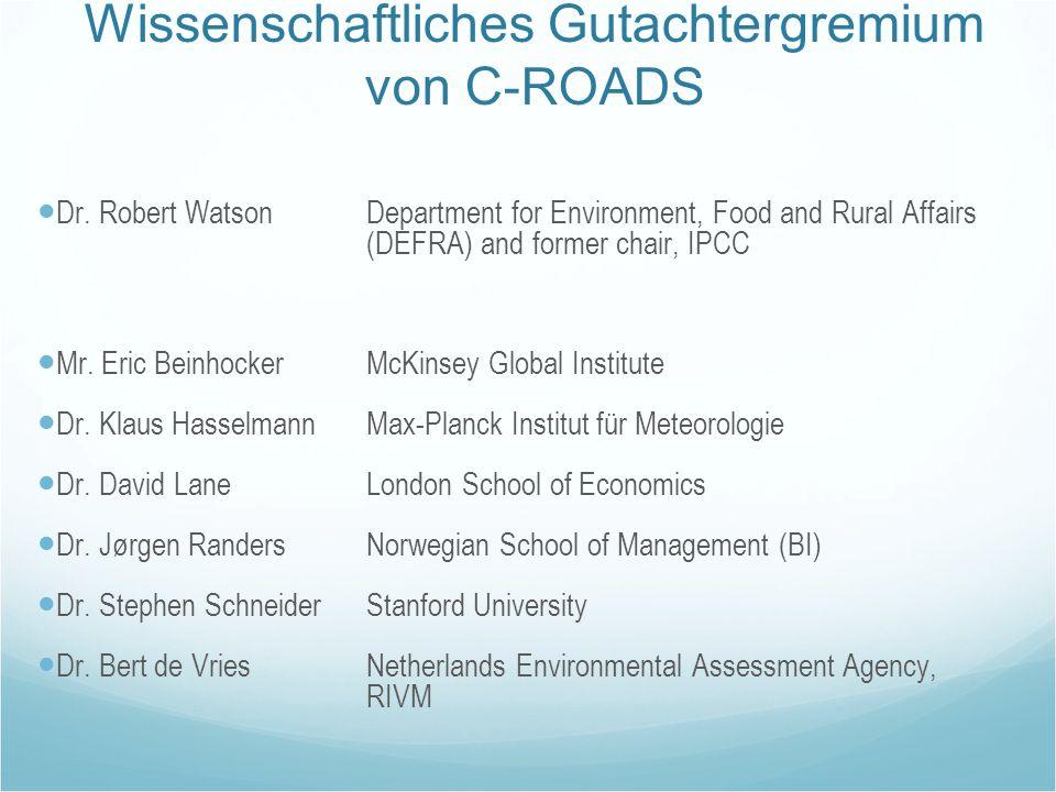 Wissenschaftliches Gutachtergremium von C -ROADS Dr. Robert Watson Department for Environment, Food and Rural Affairs (DEFRA) and former chair, IPCC M