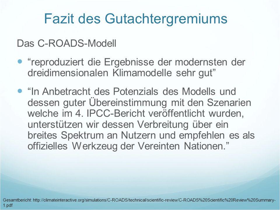 Fazit des Gutachtergremiums Das C-ROADS-Modell reproduziert die Ergebnisse der modernsten der dreidimensionalen Klimamodelle sehr gut In Anbetracht de