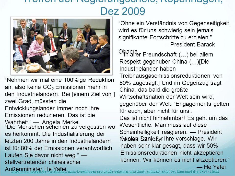 Treffen der Regierungschefs, Kopenhagen, Dez 2009 Nehmen wir mal eine 100%ige Reduktion an, also keine CO 2 Emissionen mehr in den Industrieländern. B