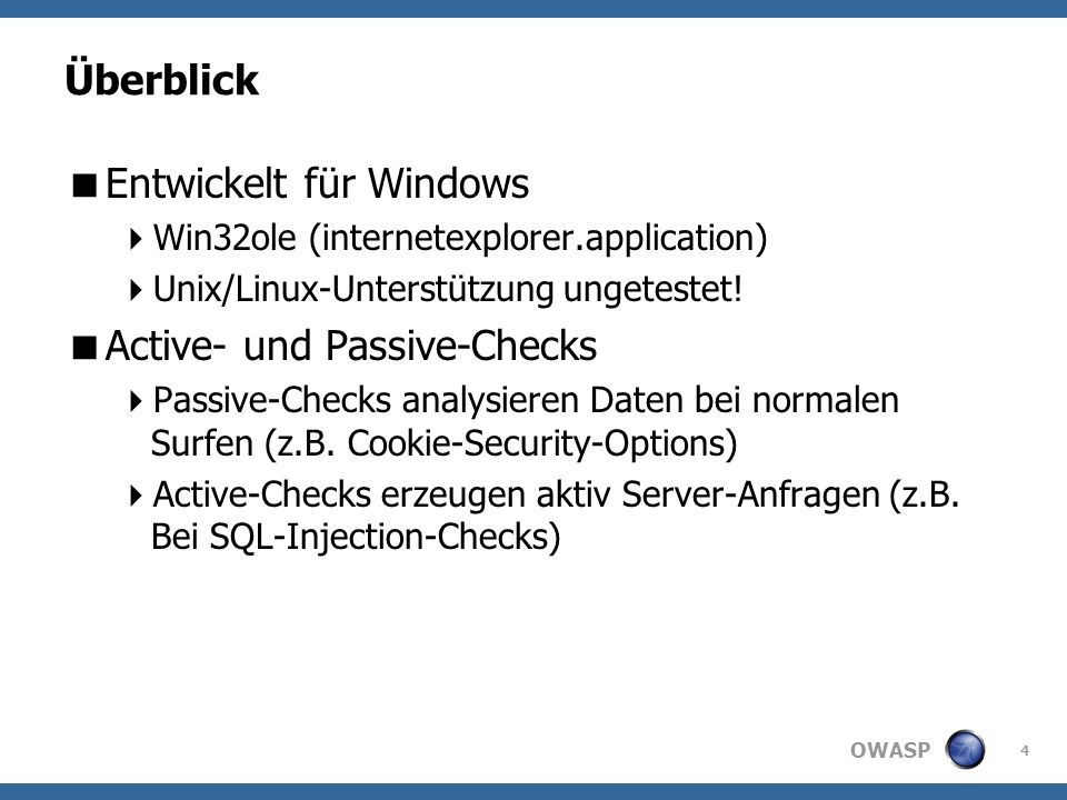 OWASP Überblick GNU Public License Version2 SourceForge-Project http://watobo.sourceforge.net 5