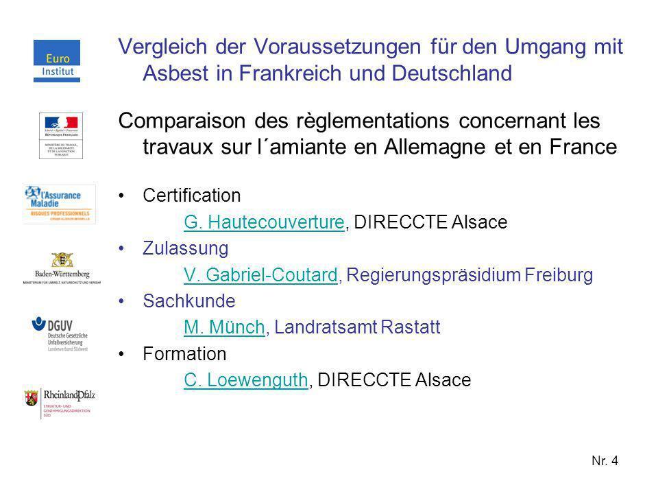 Nr. 4 Vergleich der Voraussetzungen für den Umgang mit Asbest in Frankreich und Deutschland Comparaison des règlementations concernant les travaux sur