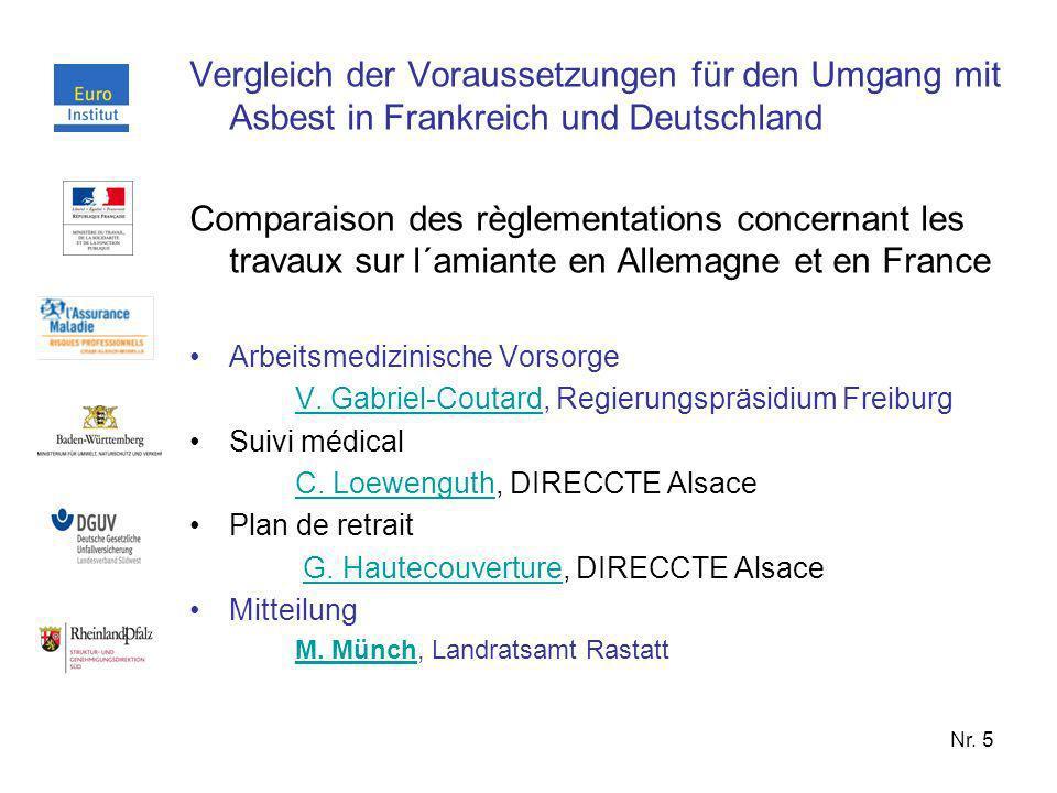 Nr. 5 Vergleich der Voraussetzungen für den Umgang mit Asbest in Frankreich und Deutschland Comparaison des règlementations concernant les travaux sur