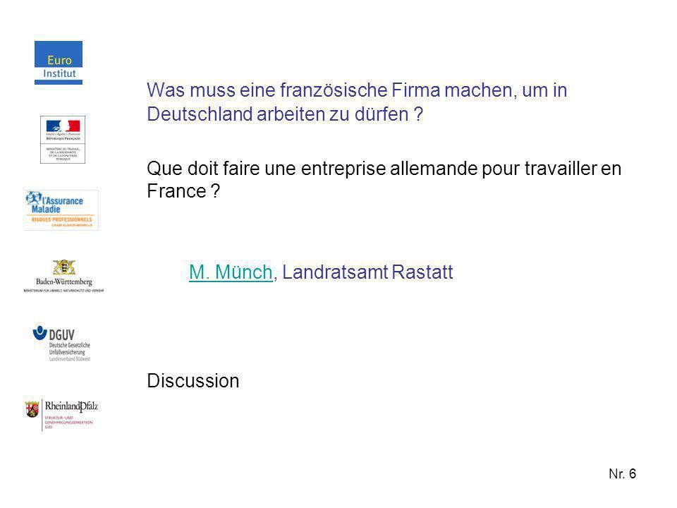 Nr. 6 Was muss eine französische Firma machen, um in Deutschland arbeiten zu dürfen ? Que doit faire une entreprise allemande pour travailler en Franc
