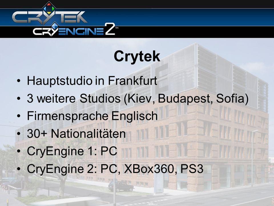 Crytek Hauptstudio in Frankfurt 3 weitere Studios (Kiev, Budapest, Sofia) Firmensprache Englisch 30+ Nationalitäten CryEngine 1: PC CryEngine 2: PC, X