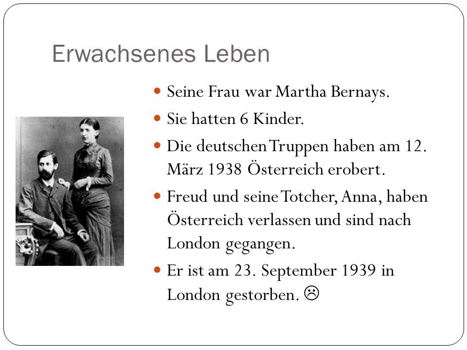 Erwachsenes Leben Seine Frau war Martha Bernays. Sie hatten 6 Kinder. Die deutschen Truppen haben am 12. März 1938 Österreich erobert. Freud und seine