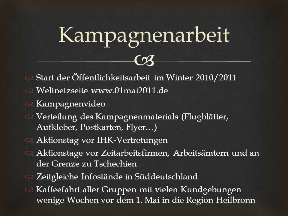 Start der Öffentlichkeitsarbeit im Winter 2010/2011 Weltnetzseite www.01mai2011.de Kampagnenvideo Verteilung des Kampagnenmaterials (Flugblätter, Aufk