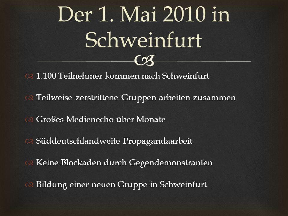 1.100 Teilnehmer kommen nach Schweinfurt Teilweise zerstrittene Gruppen arbeiten zusammen Großes Medienecho über Monate Süddeutschlandweite Propaganda