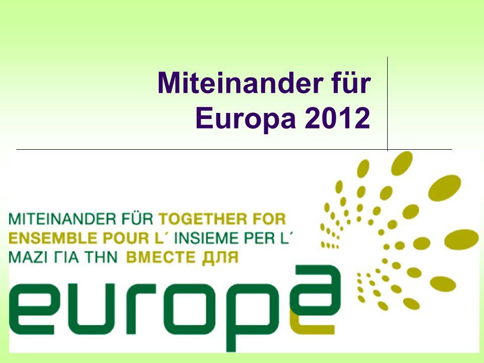 Miteinander für Europa 2012- Das Vorhaben Sa 12.Mai 2012 1.