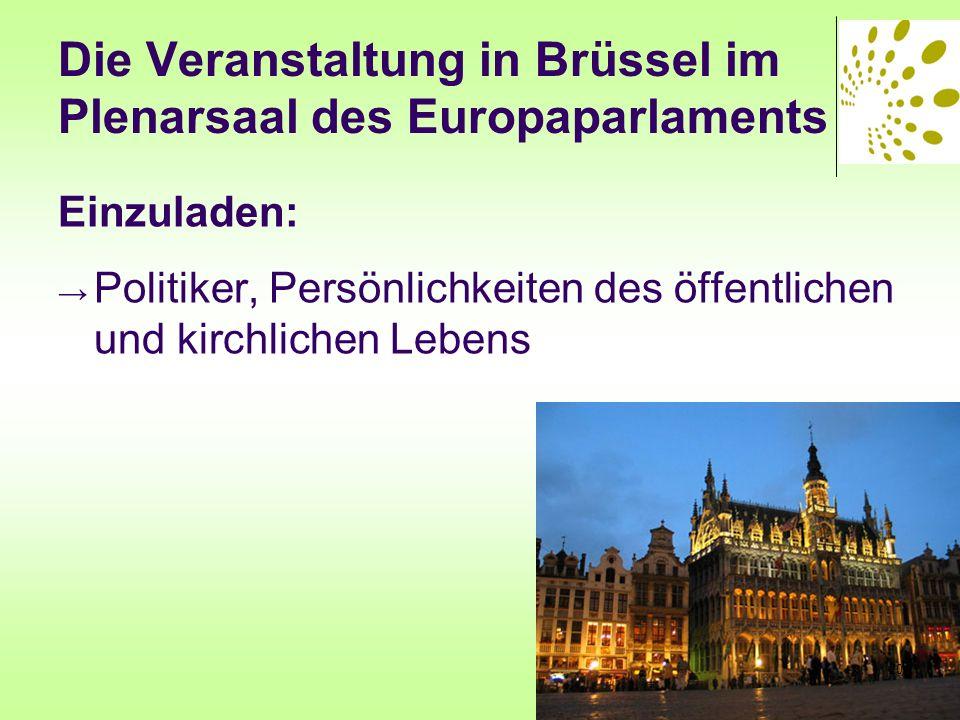 Die Veranstaltung in Brüssel im Plenarsaal des Europaparlaments Einzuladen: Politiker, Persönlichkeiten des öffentlichen und kirchlichen Lebens 20