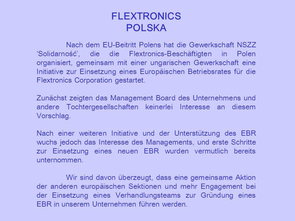 FLEXTRONICS POLSKA Nach dem EU-Beitritt Polens hat die Gewerkschaft NSZZ Solidarność, die die Flextronics-Beschäftigten in Polen organisiert, gemeinsa