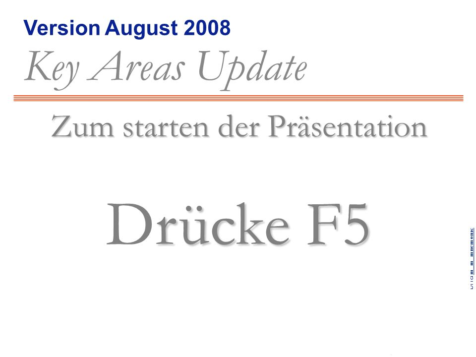 Version August 2008 Key Areas Update Inhalte zurück weiter Bluesky © 2005, some rights reserved, bna m_m_mnemonicm_m_mnemonic Key Areas Update, Editio