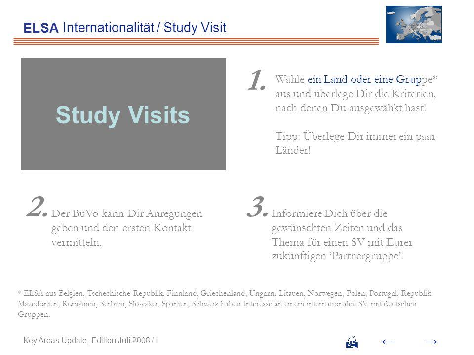Internationalität / Study Visit ELSA Wähle ein Land oder eine Gruppe* aus und überlege Dir die Kriterien, nach denen Du ausgewähkt hast! Tipp: Überleg