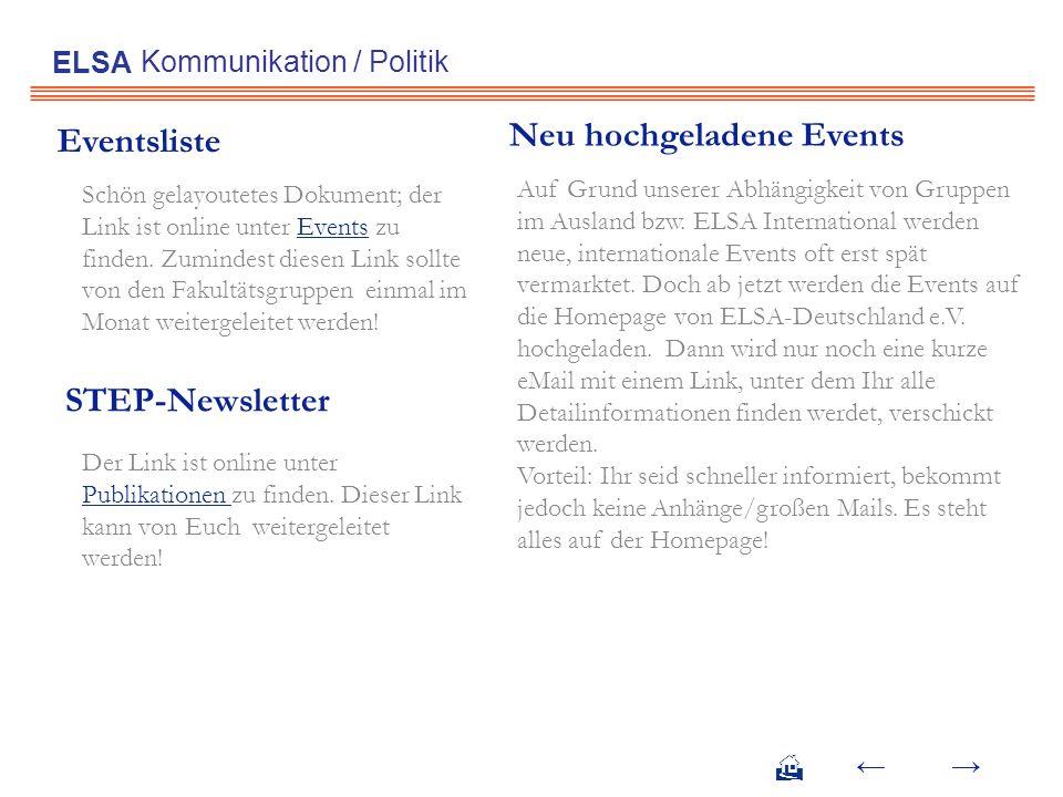 Eventsliste Kommunikation / Politik ELSA Schön gelayoutetes Dokument; der Link ist online unter Events zu finden. Zumindest diesen Link sollte von den