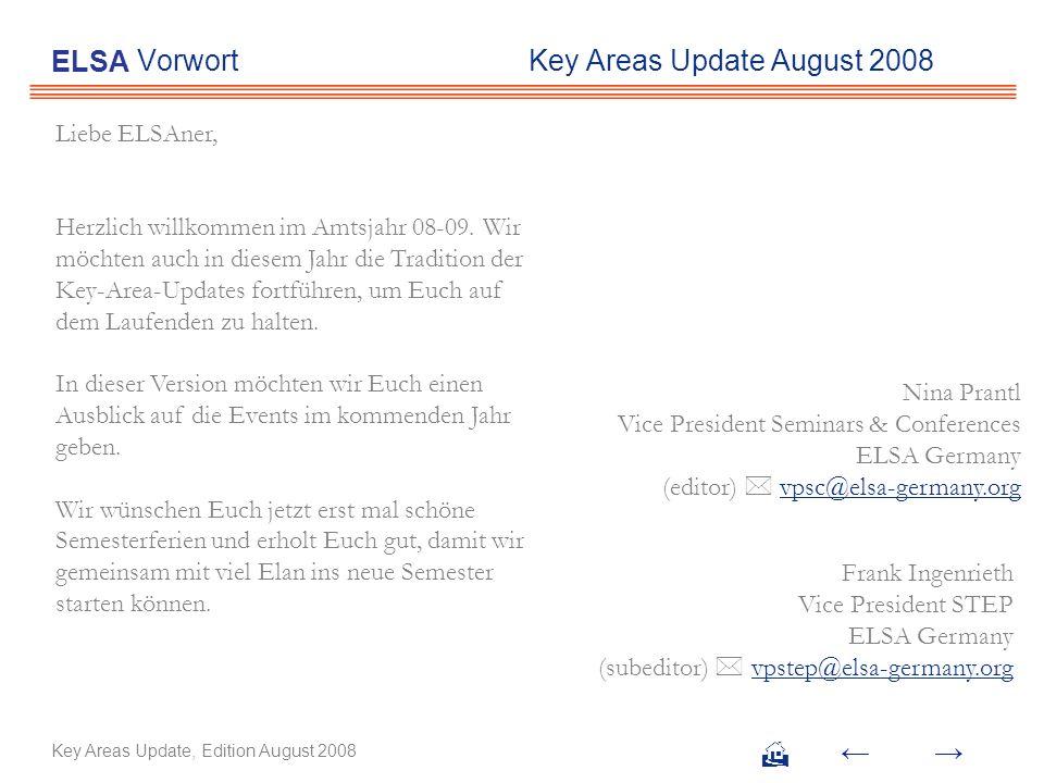 Vorwort Key Areas Update August 2008 Liebe ELSAner, Herzlich willkommen im Amtsjahr 08-09. Wir möchten auch in diesem Jahr die Tradition der Key-Area-