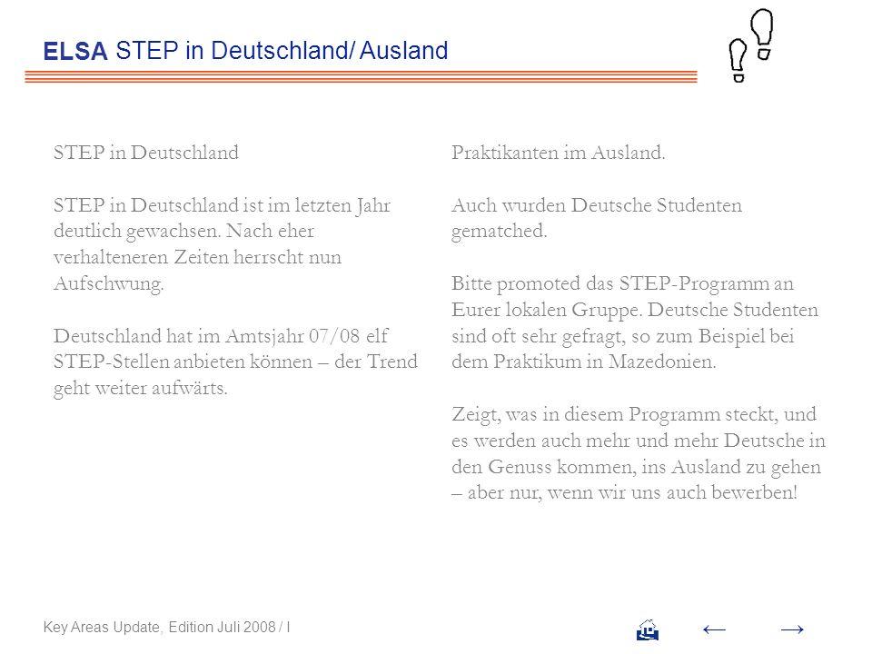 STEP in Deutschland/ Ausland ELSA Key Areas Update, Edition Juli 2008 / I STEP in Deutschland STEP in Deutschland ist im letzten Jahr deutlich gewachs