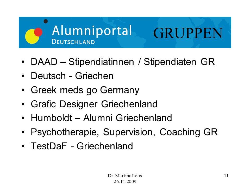 Dr. Martina Loos 26.11.2009 11 DAAD – Stipendiatinnen / Stipendiaten GR Deutsch - Griechen Greek meds go Germany Grafic Designer Griechenland Humboldt