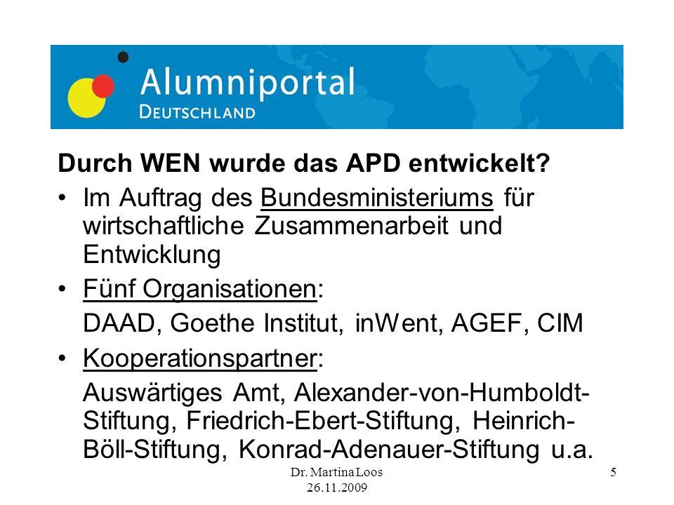 Dr. Martina Loos 26.11.2009 5 Durch WEN wurde das APD entwickelt.