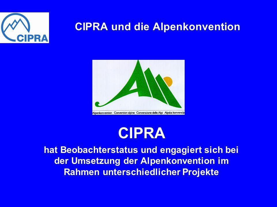 CIPRA und die Alpenkonvention CIPRA hat Beobachterstatus und engagiert sich bei der Umsetzung der Alpenkonvention im Rahmen unterschiedlicher Projekte