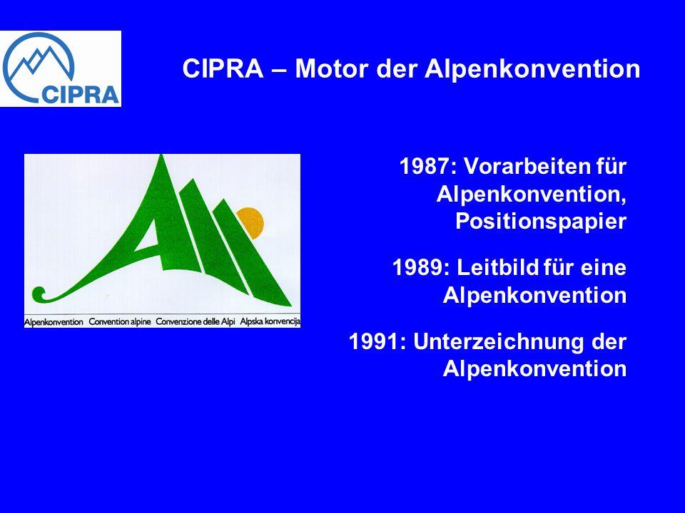 1987: Vorarbeiten für Alpenkonvention, Positionspapier 1989: Leitbild für eine Alpenkonvention 1991: Unterzeichnung der Alpenkonvention CIPRA – Motor