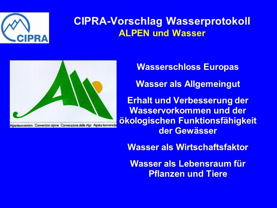 Wasserschloss Europas Wasser als Allgemeingut Erhalt und Verbesserung der Wasservorkommen und der ökologischen Funktionsfähigkeit der Gewässer Wasser