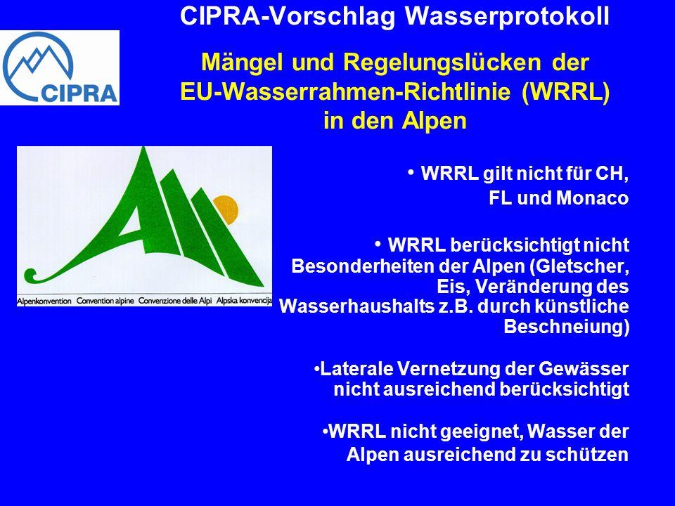 WRRL gilt nicht für CH, FL und Monaco WRRL berücksichtigt nicht Besonderheiten der Alpen (Gletscher, Eis, Veränderung des Wasserhaushalts z.B. durch k