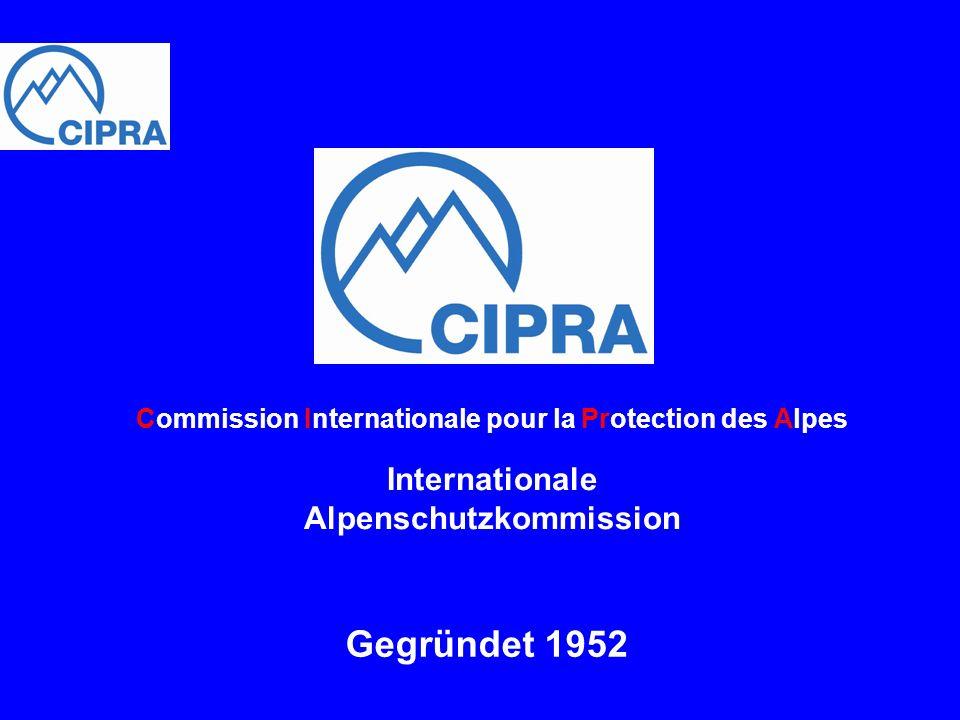 CIPRA in den Alpen CIPRA International Dachorganisation CIPRA CH CIPRA D CIPRA F CIPRA FL CIPRA SLO CIPRA I CIPRA A über 100 Mitgliedsorganisationen