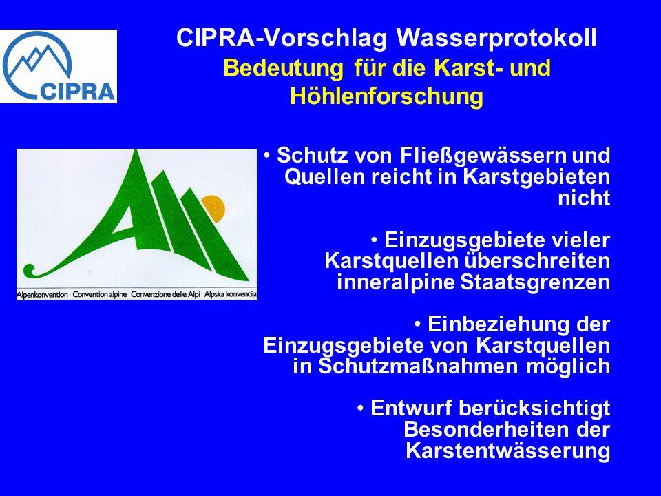 Schutz von Fließgewässern und Quellen reicht in Karstgebieten nicht Einzugsgebiete vieler Karstquellen überschreiten inneralpine Staatsgrenzen Einbezi